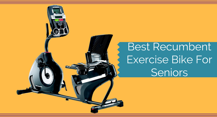 Best Recumbent Exercise Bike For Seniors 2018 Review