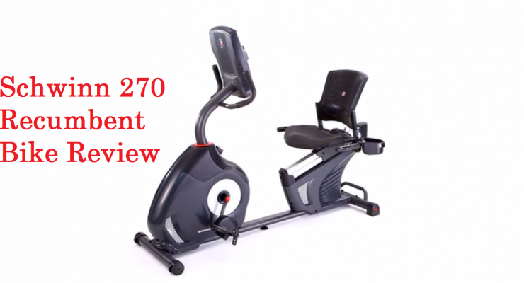Schwinn 270 Recumbent Bike Review – Benefits and features