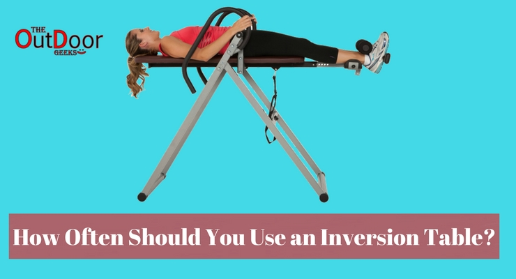 How Often Should You Use an Inversion Table?